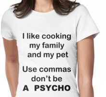 I like cooking my family my pets Use commas! Womens Fitted T-Shirt