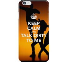 Keep Calm and Talk Dirty to me iPhone Case/Skin