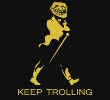 Keep Trolling by Ramiartdesigns