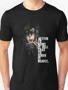"""""""Better to reign in Hell... Unisex T-Shirt"""