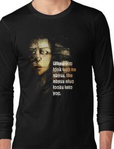 """""""When you look into the abyss..."""" Long Sleeve T-Shirt"""