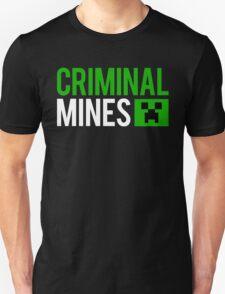 Criminal mines T-Shirt
