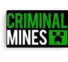 Criminal mines Canvas Print