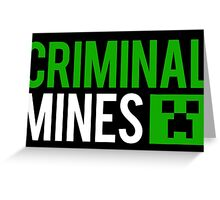 Criminal mines Greeting Card