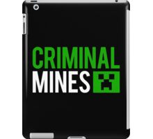 Criminal mines iPad Case/Skin
