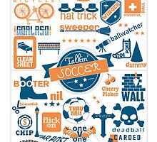 Talkin' Soccer: Terms and Soccer Sayings by creativeguyink