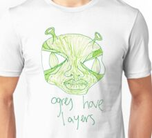 ogres have layers Unisex T-Shirt