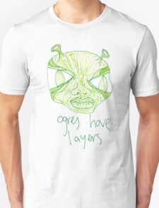 ogres have layers T-Shirt