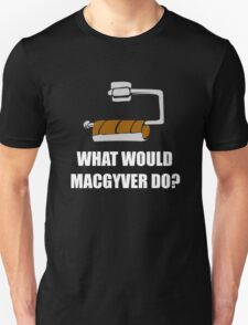FUNNY WHAT WOULD MACGYVER DO QUOTE T-Shirt