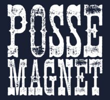 Posse Magnet by e2productions