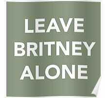LEAVE BRITNEY ALONE (WHITE) Poster