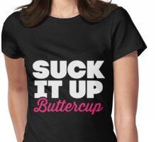 Suck It Up Buttercup (Dark Shirt) Womens Fitted T-Shirt