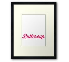 Suck It Up Buttercup (Dark Shirt) Framed Print