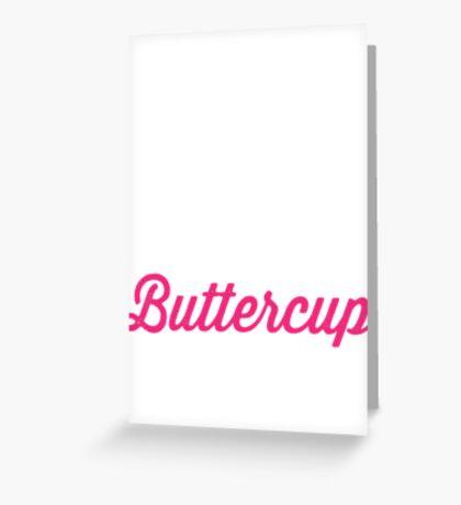 Suck It Up Buttercup (Dark Shirt) Greeting Card