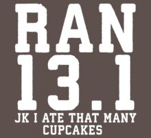 Ran 13.1 (JK I Ate That Many Cupcakes) by Fitspire Apparel