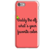 Buddy the elf! iPhone Case/Skin
