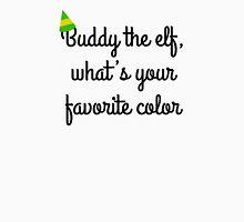 Buddy the elf! Unisex T-Shirt