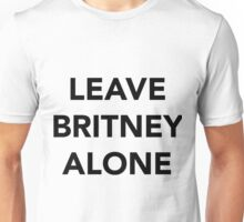 LEAVE BRITNEY ALONE (BLACK) Unisex T-Shirt