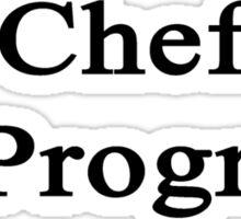 Chef In Progress  Sticker