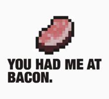 you had me at bacon 2 T-Shirt