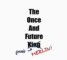 The Once and Future Prat (MERLIN!) Unisex T-Shirt