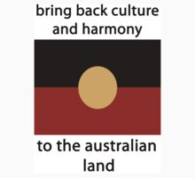 bring back culture and harmony to the australian land by Matt Bishop