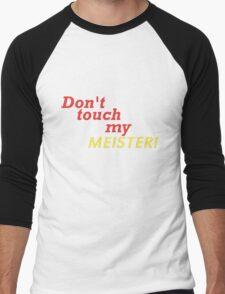 DONT TOUCH MY MEISTER Men's Baseball ¾ T-Shirt