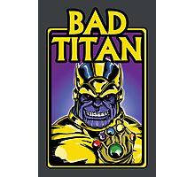Bad Titan Photographic Print