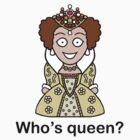 Who's Queen? (sticker) by redscharlach
