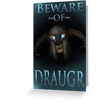 Beware of Draugr Greeting Card