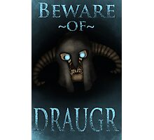 Beware of Draugr Photographic Print