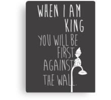 """""""When I am King, you will be first against the wall."""" Radiohead - Light Canvas Print"""