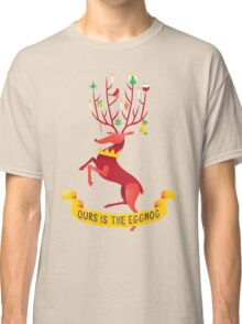 Ours is the eggnog Classic T-Shirt