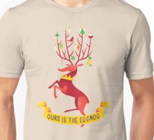 Ours is the eggnog Unisex T-Shirt