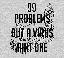 99 Problems But A Virus Ain't One! Unisex T-Shirt
