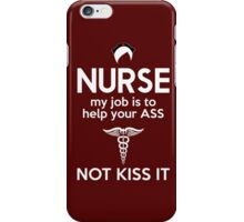 nurse my job is to help your ass not kiss it iPhone Case/Skin
