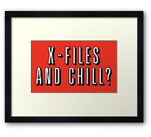 X-Files and Chill Framed Print