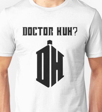 Dr Huh? - Black Unisex T-Shirt