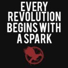 EVERY REVOLUTION BEGINS WITH A SPARK  by Clothos & Co.