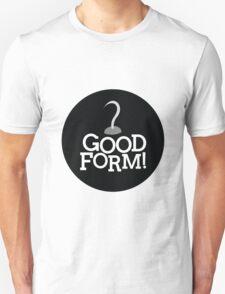 Good Form! - Captain Hook Unisex T-Shirt