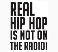 Real hip hop is NOT on the radio by lucylewinski