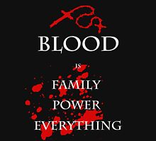 Blood is Everything Unisex T-Shirt