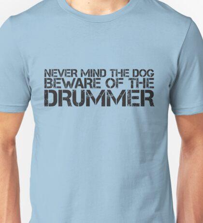 Beware of the Drummer Unisex T-Shirt