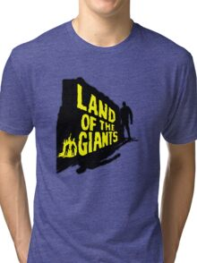 Land Of The Giants Tri-blend T-Shirt