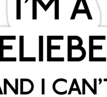 I'm a belieber and I can't keep calm (black) Sticker