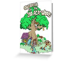 100 Acre Woods Outbreak Greeting Card