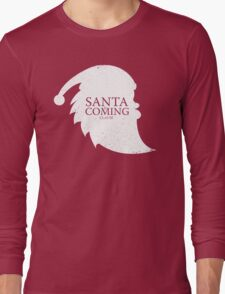 Santa Is Coming - Clause Long Sleeve T-Shirt