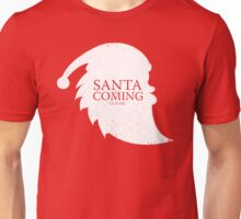 Santa Is Coming - Clause Unisex T-Shirt