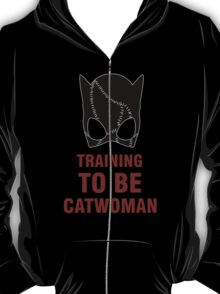 Training to be Catwoman T-Shirt