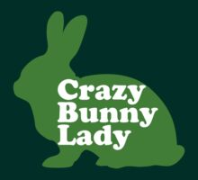 Crazy Bunny Lady by CarbonClothing